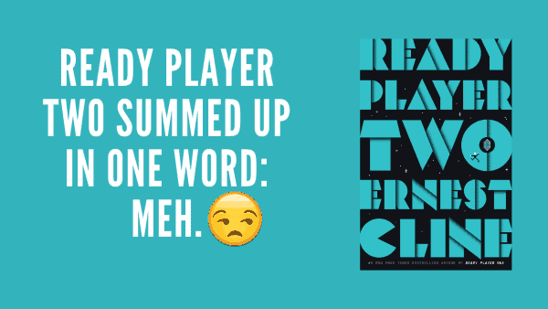 Ready Player Two Summed Up In One Word: Meh.