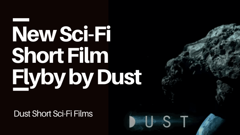 New for 2021 Sci-Fi Short Film Flyby by DUST Will Have You Reaching for Tissues